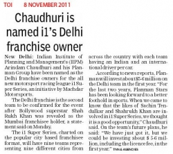 Arindam Chaudhuri is named i1s Delhi franchise owner